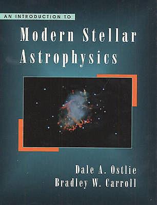 An Introduction to Modern Stellar Astrophysics by Ostlie, Dale A., Carroll, Bra