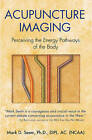Acupuncture Imaging: Perceiving the Energy Pathways of the Body by Mark Seem (Paperback, 2004)