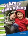 I Am a Good Friend (Kindergarten) by Sharon Coan (Paperback / softback, 2013)