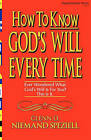 How to Know God's Will Every Time: Ever Wondered What God's Will Is for You? This Is It. by Glenn D Niemand Speziell (Paperback / softback, 2009)