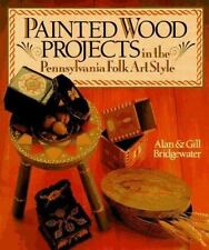 Painted Wood Projects in the Pennsylvania Folk Art Style-ExLibrary
