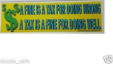 """Anti-Taxation Political Bumper Sticker """"A Tax is a Fine for Doing Well"""" -  184"""