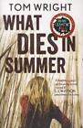 What Dies in Summer von Tom Wright (2012, Taschenbuch)