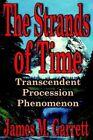 The Strands of Time Transcendent Procession Phenomenon 9780595298525