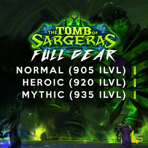 Details about TOMB OF SARGERAS FULL GEAR FARM 900+ ilvl WOW
