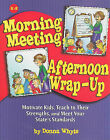 Morning Meeting, Afternoon Wrap-Up: Motivate Kids, Teach to Their Strengths, and Meet Your State's Standards by Donna Whyte (Paperback / softback, 2004)