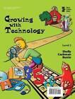 Growing with Technology: Level 1 by Rachel Biheller Bunin, Gary B. Shelly, Thomas J. Cashman (Spiral bound, 2003)