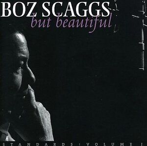 But-Beautiful-by-Boz-Scaggs-CD-May-2003-Mailboat-Records-Boz-Scaggs-CD-2003