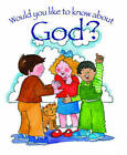 Would You Like to Know God? by Tim Dowley (Paperback, 2016)
