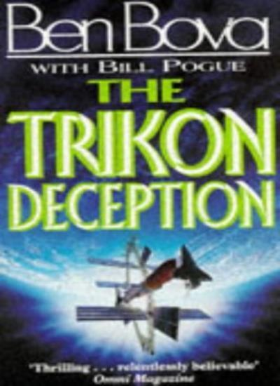 The Trikon Deception By Ben Bova,Bill Pogue,Gerry Grace