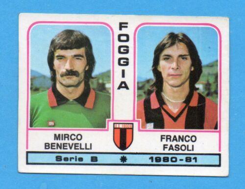 BENEVELLI+FASOLI-FOGGIA NEW PANINI CALCIATORI 1980//81 Figurina n.365