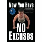 Now You Have No Excuses by Jeff Hauswirth (Paperback / softback, 2014)