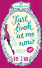 Just Look at Me Now by Nell Dixon (Paperback, 2010)