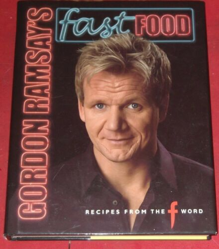 1 of 1 - GORDON RAMSAY'S FAST FOOD ~ Recipes from the F word ~ Hardcover D/J