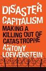 Disaster Capitalism by Antony Loewenstein (Hardback, 2015)