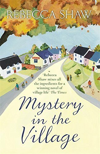 1 of 1 - REBECCA SHAW __ MYSTERY IN THE VILLAGE __ BRAND NEW __ FREEPOST uk