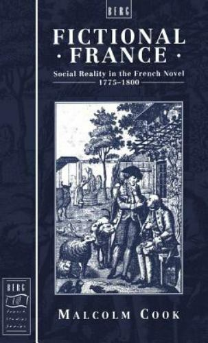 Berg French Studies: Fictional France : Social Reality in the French Novel,...