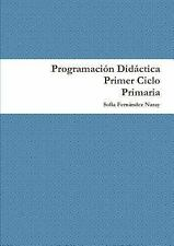 Programación Didáctica Primer Ciclo de Primaria by Sofa-A Ferna¡Ndez Naray...