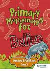 Primary Mathematics for Belize Standard 2 Pupil's Book Term 2 by Adam Greenstein (Paperback, 2008)