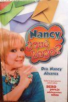 Nancy, Que Hago?: Todo Lo Que Quieres Saber Sobre Sexo Adolescentes By Alvarez