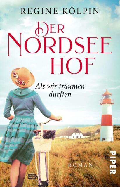 Der Nordseehof - Als wir träumen durften von Regine Kölpin (Taschenbuch)