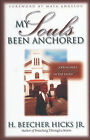 My Soul's Been Anchored: A Preacher's Heritage in the Faith by H. Beecher Hicks (Hardback, 1998)