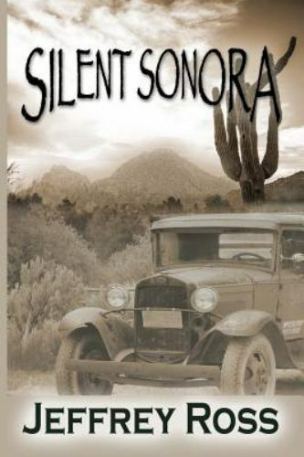 Silent Sonora: Tent Life in the Scottsdale, Arizona, Brand New, Free shipping...