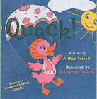 Quack!: To the Moon and Home Again by Adrienne Yorinks, Arthur Yorinks (Hardback, 2003)