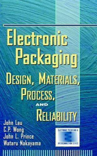Electronic Packaging: Design, Materials, Process, and Reliability, , Wong, C.P.,