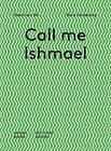 Call Me Ishmael von Doris Denekamp (2015, Taschenbuch)