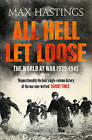 All Hell Let Loose: The World at War 1939-1945 by Sir Max Hastings (Paperback, 2012)
