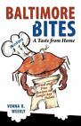 Baltimore Bites: A Taste from Home by Vonna R Weekly (Paperback / softback, 2012)