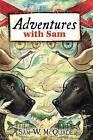 Adventures with Sam by Sam W McQuade (Paperback / softback, 2012)