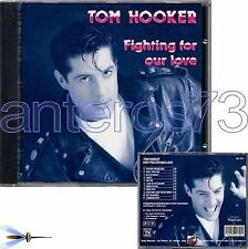 "TOM HOOKER ""FIGHTING FOR OUR LOVE"" RARE CD ITALO DISCO"