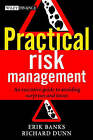 Practical Risk Management: An Executive Guide to Avoiding Surprises and Losses by Dr. Richard Dunn, Erik Banks (Hardback, 2003)