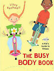 The Busy Body Book: A Kid's Guide to Fitness by Lizzy Rockwell (Paperback / softback)
