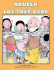 Abuelo y Los Tres Osos/Abuelo and the Three Bears by Mr Jerry Tello (Hardback, 1997)