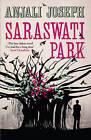 Saraswati Park by Anjali Joseph (Paperback, 2010)