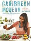 Caribbean Modern: Recipes from the Rum Islands by Shivi Ramoutar (Hardback, 2015)