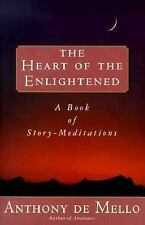 Heart of the Enlightened by Anthony De Mello (1997, Paperback)