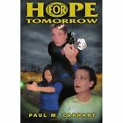 Hope for Tomorrow by Paul M Carhart (Paperback / softback, 2001)