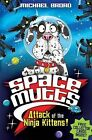 Spacemutts: Attack of the Ninja Kittens! by Michael Broad (Paperback, 2011)