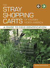 The Stray Shopping Carts of Eastern North America: A Guide to Field Identification by Julian Montague (Paperback, 2006)