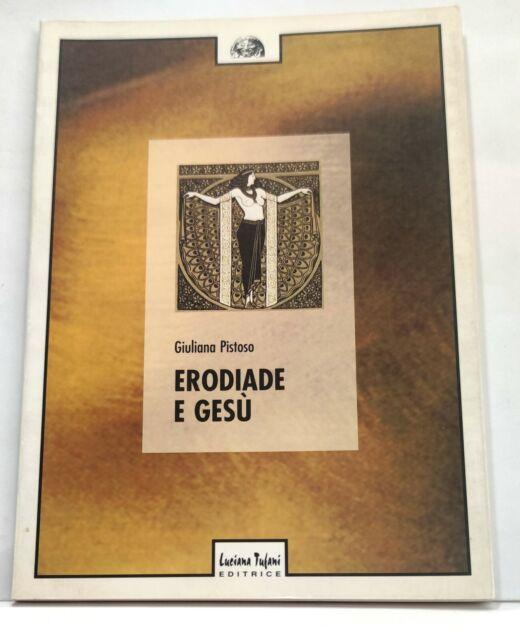 96347 Giuliana Pistoso - ERODIADE E GESÙ - Luciana Tufani 1998 (I edizione)