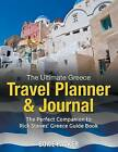The Ultimate Greece Travel Planner & Journal  : The Perfect Companion to Rick Steves' Greece Guide Book by Bowe Packer (Paperback / softback, 2014)