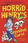 Horrid Henry's Cannibal Curse von Francesca Simon (2015, Taschenbuch)