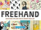 FreeHand: Sketching Tips and Tricks Drawn from Art by Helen Birch (Paperback / softback, 2013)