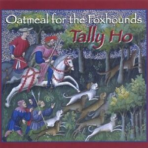 Oatmeal for the Foxhounds - Tally Ho [New CD]