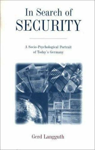 In Search of Security : A Socio-Psychological Portrait of Today's Germany by...