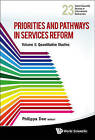 Priorities and Pathways in Services Reform: Part I  -  Quantitative Studies by World Scientific Publishing Co Pte Ltd (Hardback, 2013)